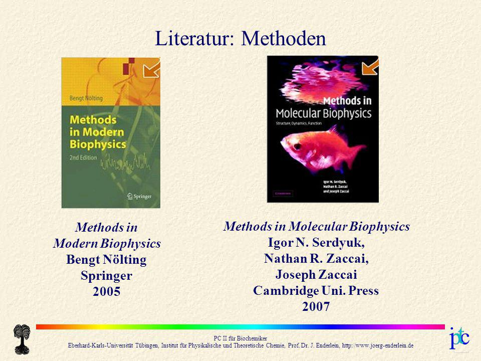 Literatur: Methoden Methods in Modern Biophysics