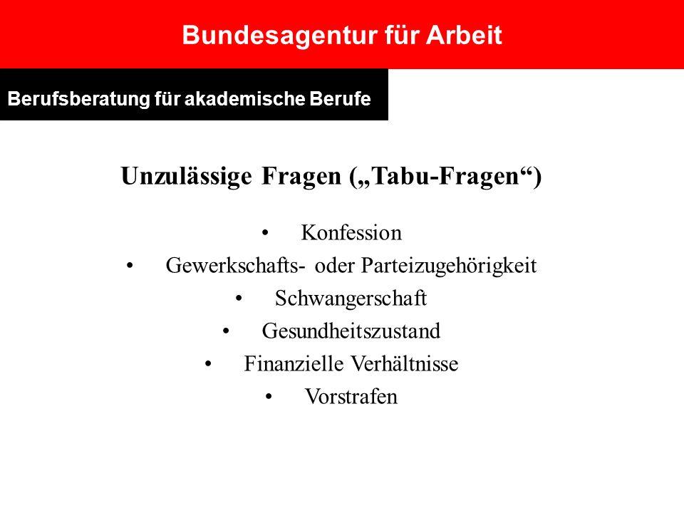 """Bundesagentur für Arbeit Unzulässige Fragen (""""Tabu-Fragen )"""
