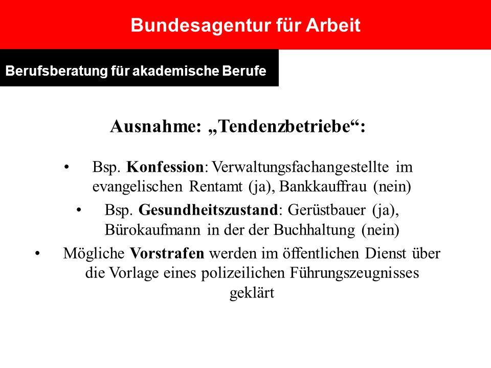 """Bundesagentur für Arbeit Ausnahme: """"Tendenzbetriebe :"""