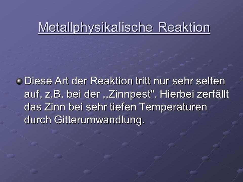 Metallphysikalische Reaktion