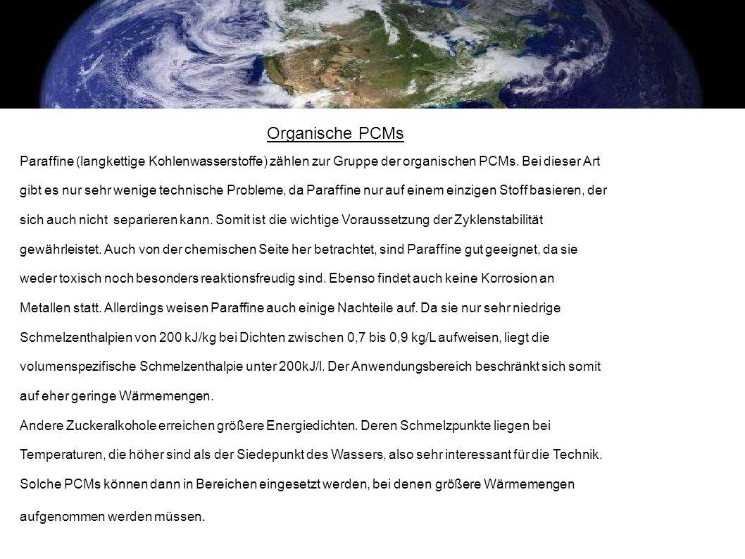 Organische PCMs Paraffine (langkettige Kohlenwasserstoffe) zählen zur Gruppe der organischen PCMs. Bei dieser Art.