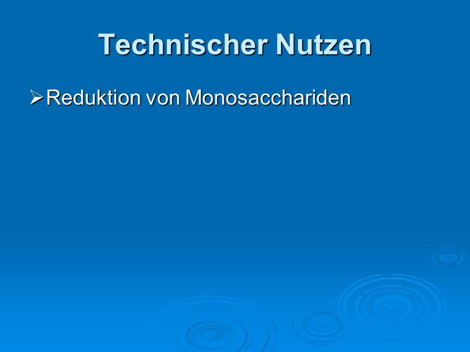 Technischer Nutzen Reduktion von Monosacchariden