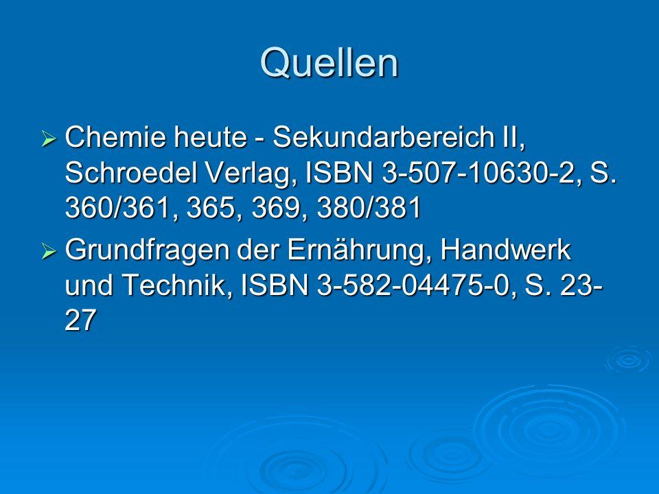 Quellen Chemie heute - Sekundarbereich II, Schroedel Verlag, ISBN 3-507-10630-2, S. 360/361, 365, 369, 380/381.