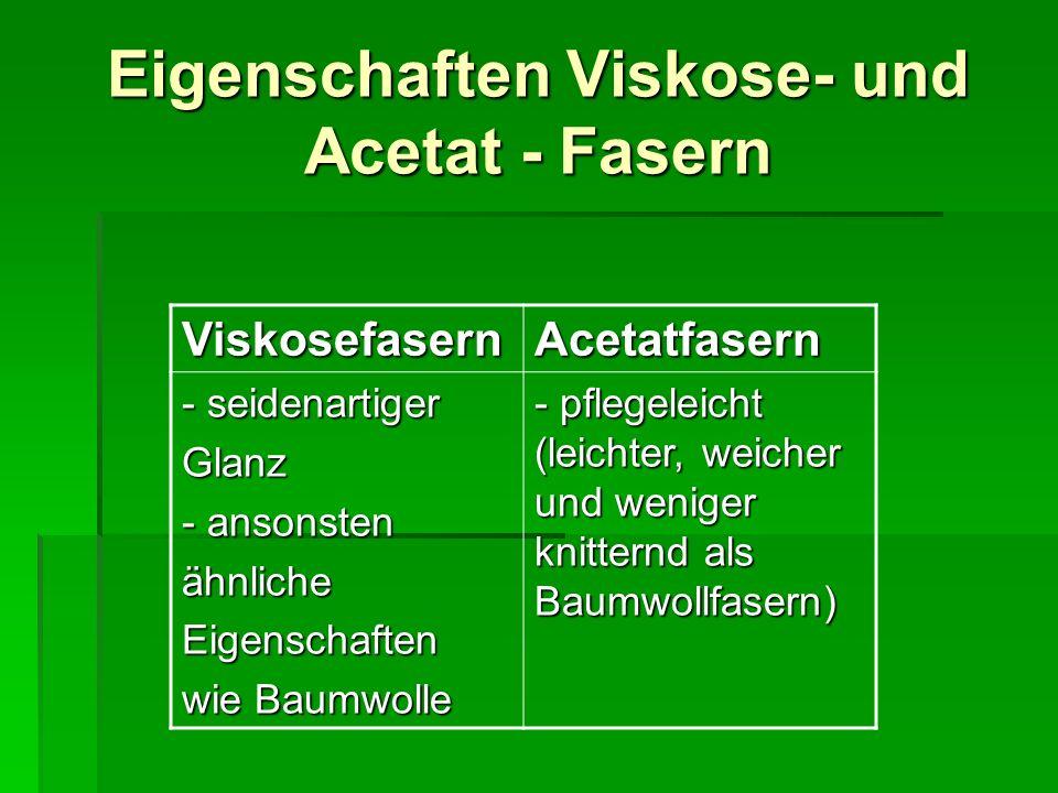 Eigenschaften Viskose- und Acetat - Fasern