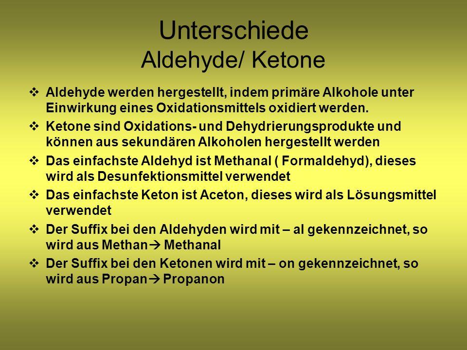 Unterschiede Aldehyde/ Ketone