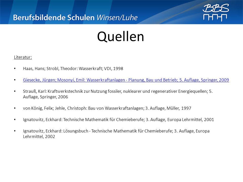 Quellen Literatur: Haas, Hans; Strobl, Theodor: Wasserkraft; VDI, 1998