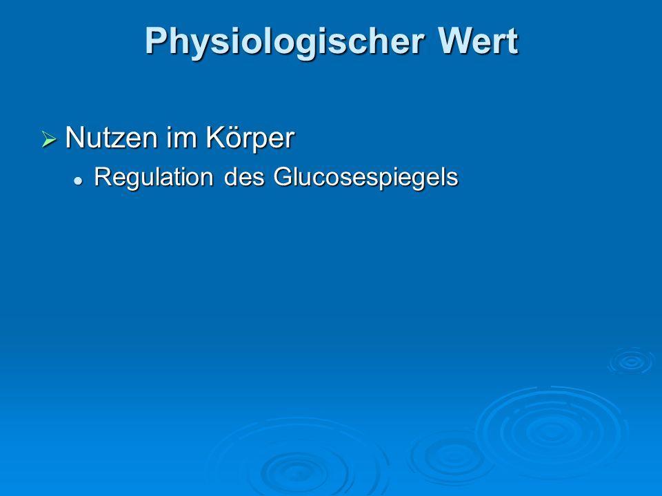 Physiologischer Wert Nutzen im Körper Regulation des Glucosespiegels