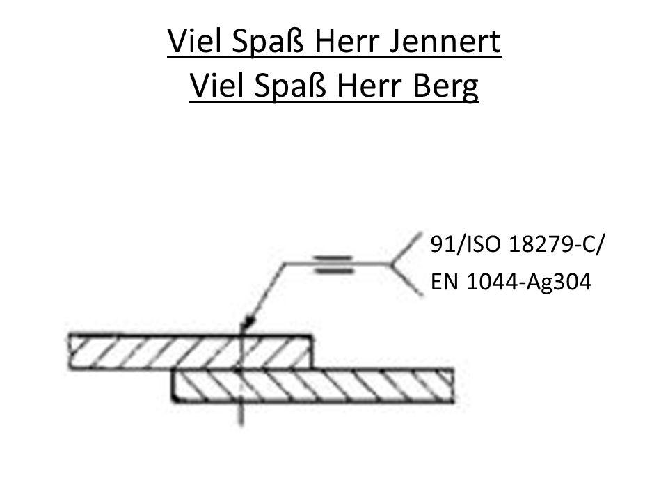 Viel Spaß Herr Jennert Viel Spaß Herr Berg