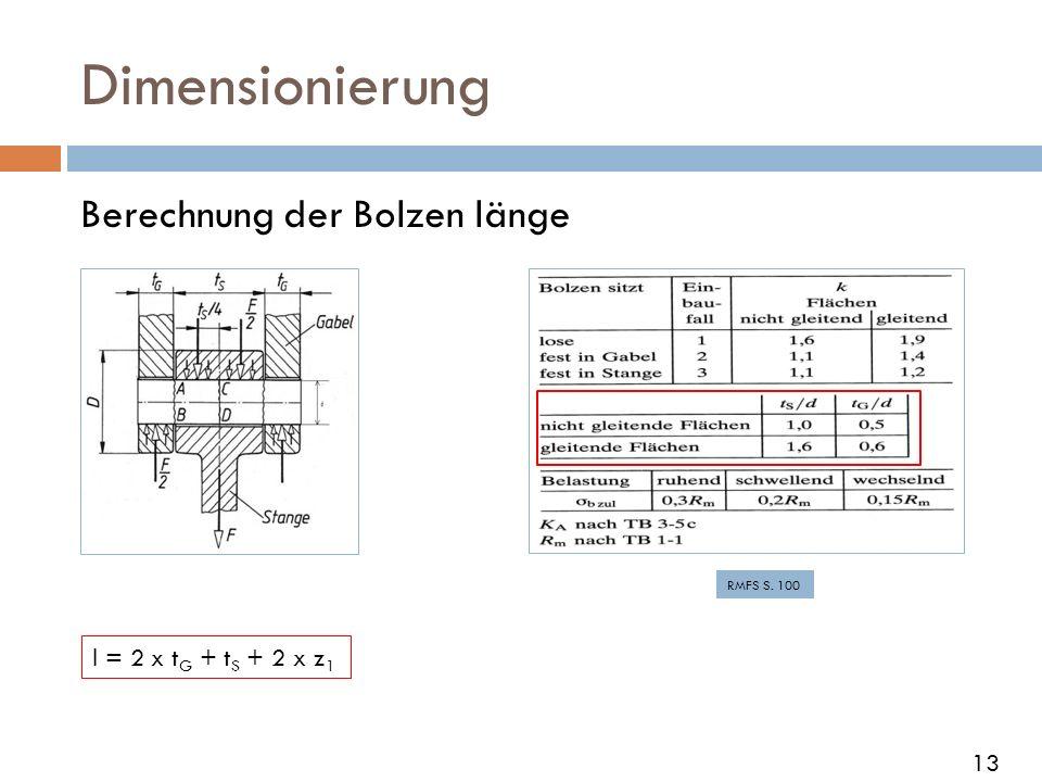 Dimensionierung Berechnung der Bolzen länge l = 2 x tG + tS + 2 x z1