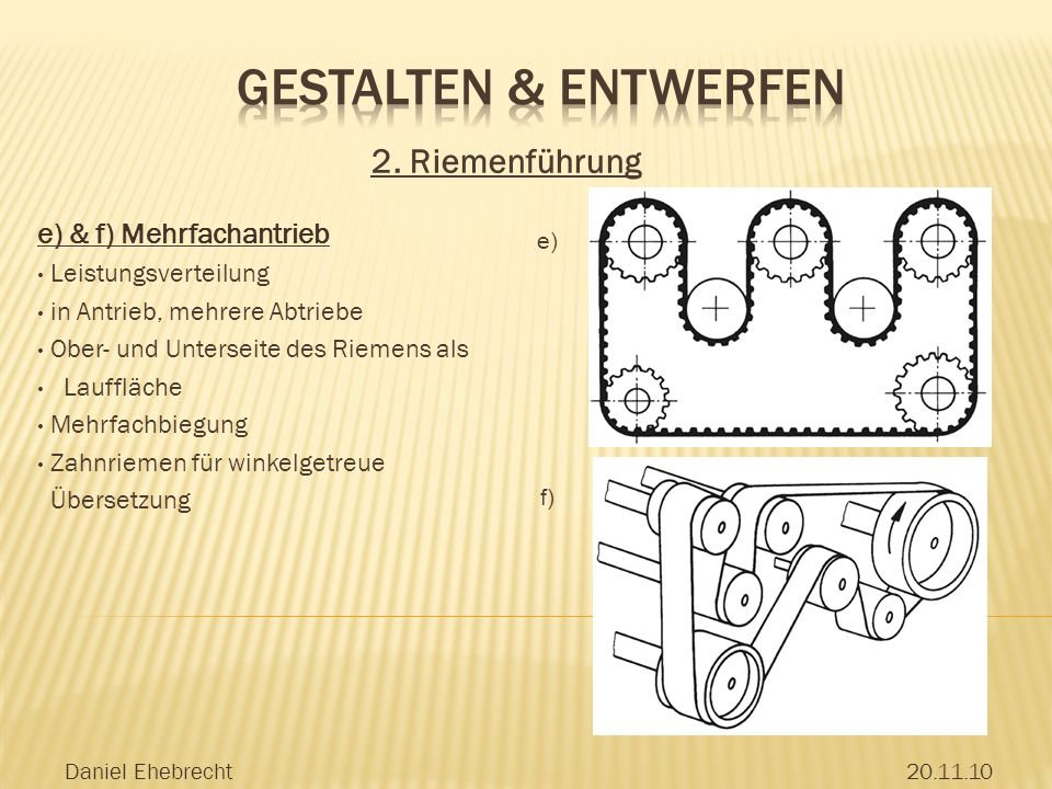 Gestalten & Entwerfen 2. Riemenführung e) & f) Mehrfachantrieb
