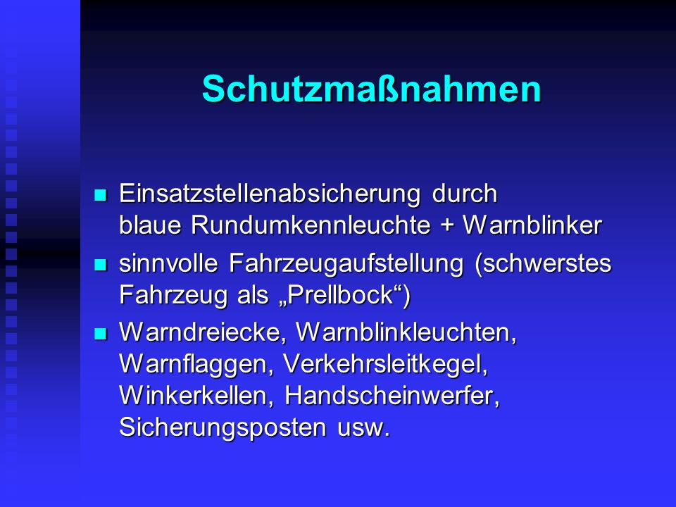 Schutzmaßnahmen Einsatzstellenabsicherung durch blaue Rundumkennleuchte + Warnblinker.