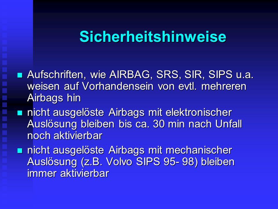 Sicherheitshinweise Aufschriften, wie AIRBAG, SRS, SIR, SIPS u.a. weisen auf Vorhandensein von evtl. mehreren Airbags hin.