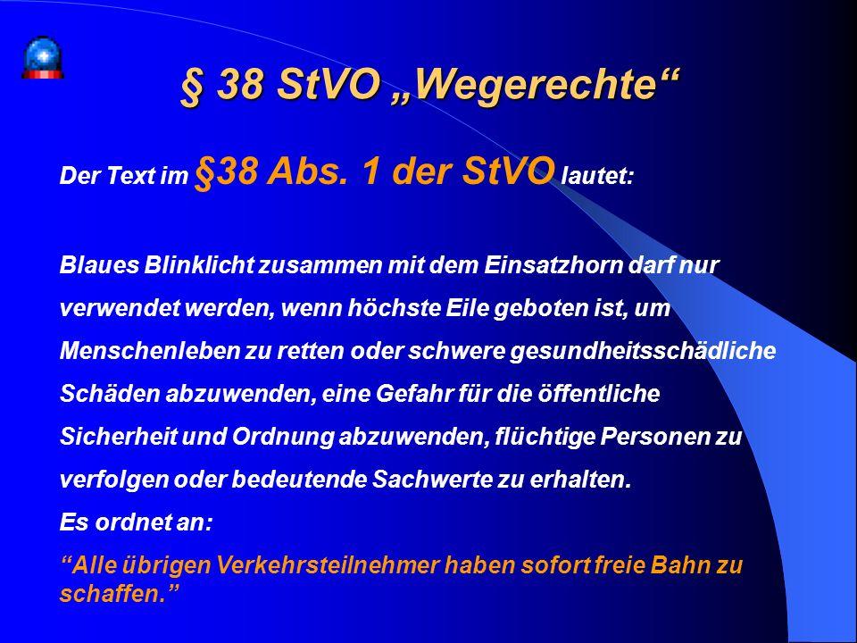 """§ 38 StVO """"Wegerechte Der Text im §38 Abs. 1 der StVO lautet:"""