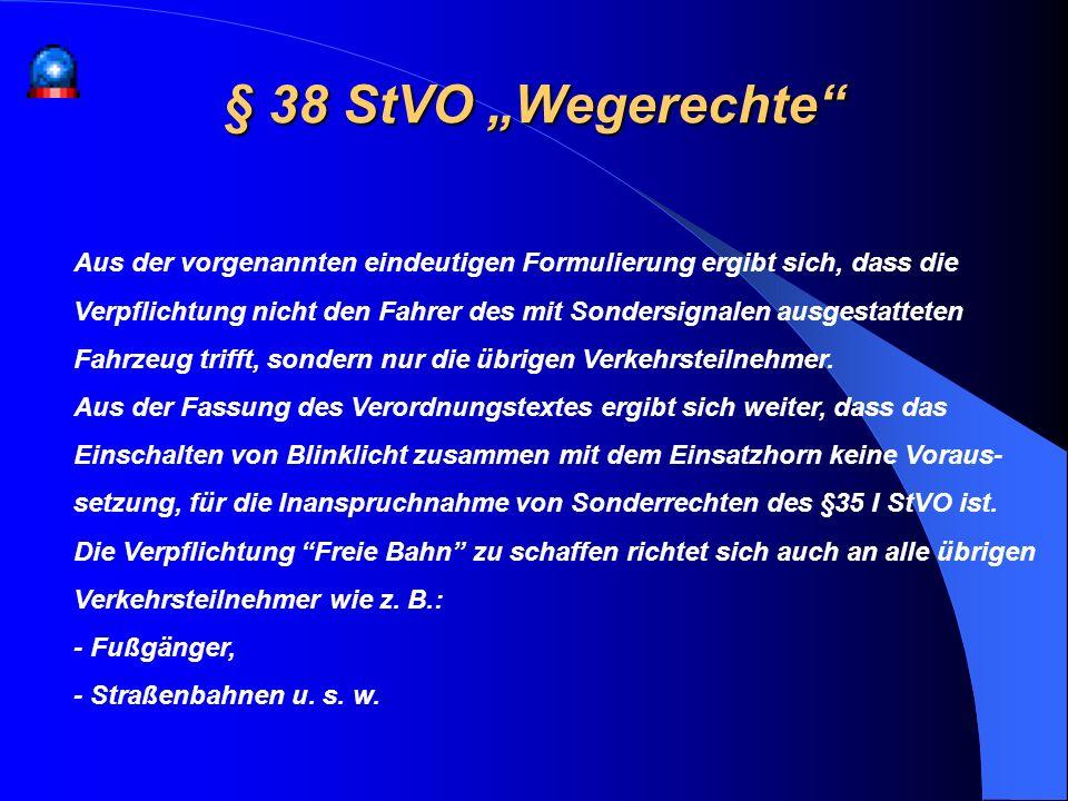 """§ 38 StVO """"Wegerechte Aus der vorgenannten eindeutigen Formulierung ergibt sich, dass die."""
