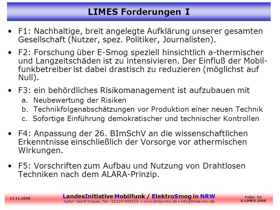LIMES Forderungen I F1: Nachhaltige, breit angelegte Aufklärung unserer gesamten Gesellschaft (Nutzer, spez. Politiker, Journalisten).