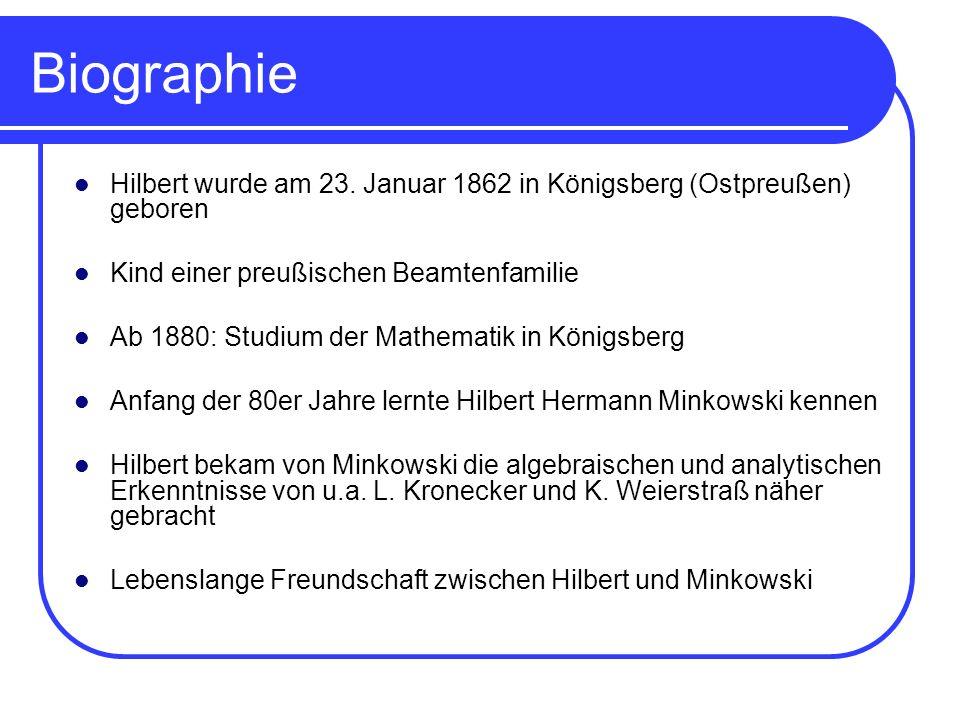 BiographieHilbert wurde am 23. Januar 1862 in Königsberg (Ostpreußen) geboren. Kind einer preußischen Beamtenfamilie.