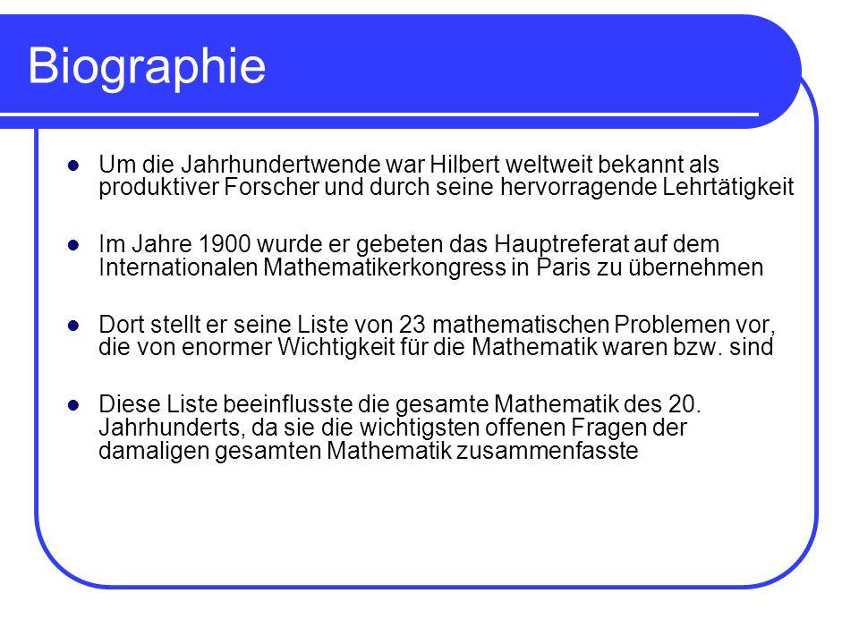BiographieUm die Jahrhundertwende war Hilbert weltweit bekannt als produktiver Forscher und durch seine hervorragende Lehrtätigkeit.