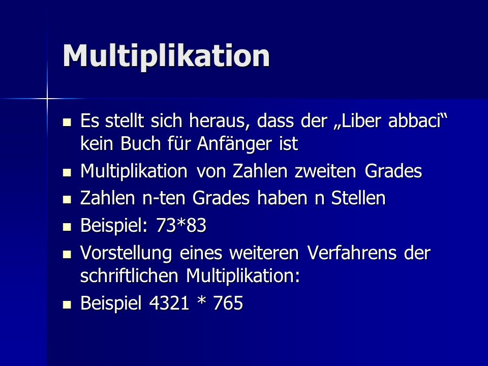 """MultiplikationEs stellt sich heraus, dass der """"Liber abbaci kein Buch für Anfänger ist. Multiplikation von Zahlen zweiten Grades."""