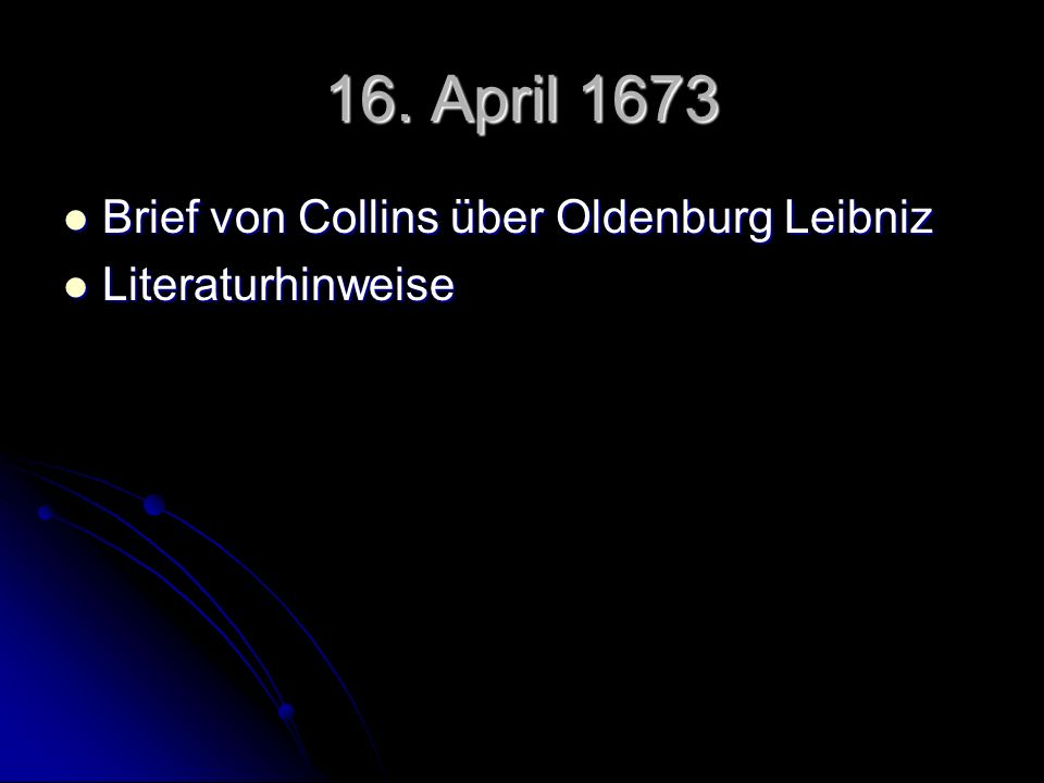 16. April 1673 Brief von Collins über Oldenburg Leibniz