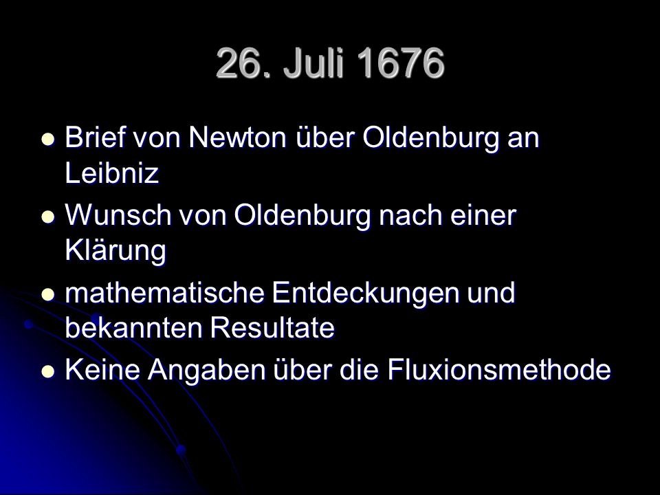 26. Juli 1676 Brief von Newton über Oldenburg an Leibniz