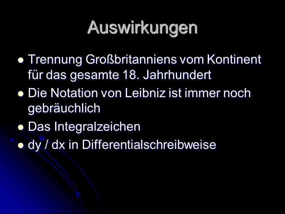 AuswirkungenTrennung Großbritanniens vom Kontinent für das gesamte 18. Jahrhundert. Die Notation von Leibniz ist immer noch gebräuchlich.