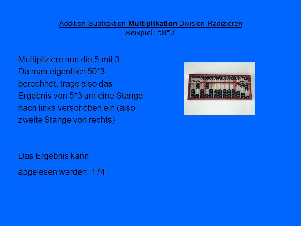 Addition Subtraktion Multiplikation Division Radizieren Beispiel: 58*3