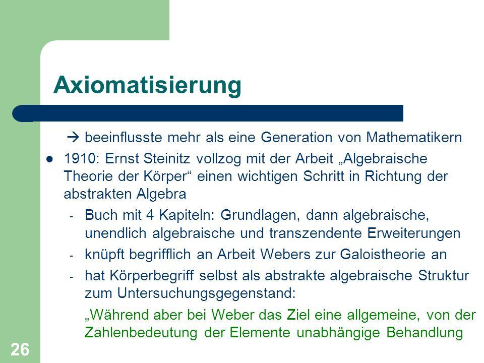 Axiomatisierung  beeinflusste mehr als eine Generation von Mathematikern.