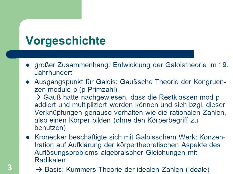 Vorgeschichte großer Zusammenhang: Entwicklung der Galoistheorie im 19. Jahrhundert.
