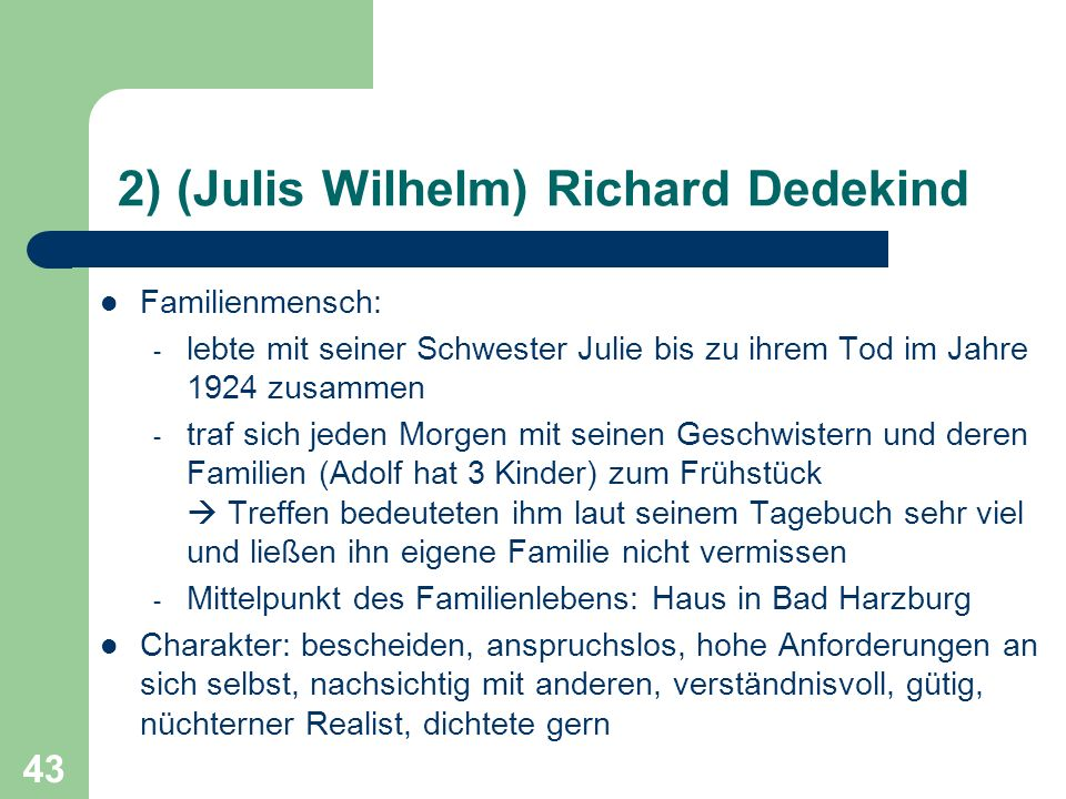 2) (Julis Wilhelm) Richard Dedekind