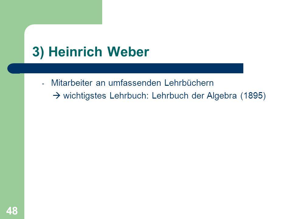 3) Heinrich Weber Mitarbeiter an umfassenden Lehrbüchern