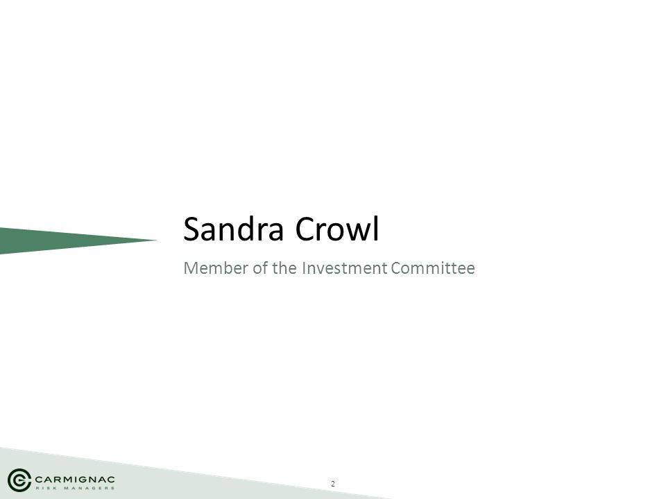 Sandra Crowl Member of the Investment Committee