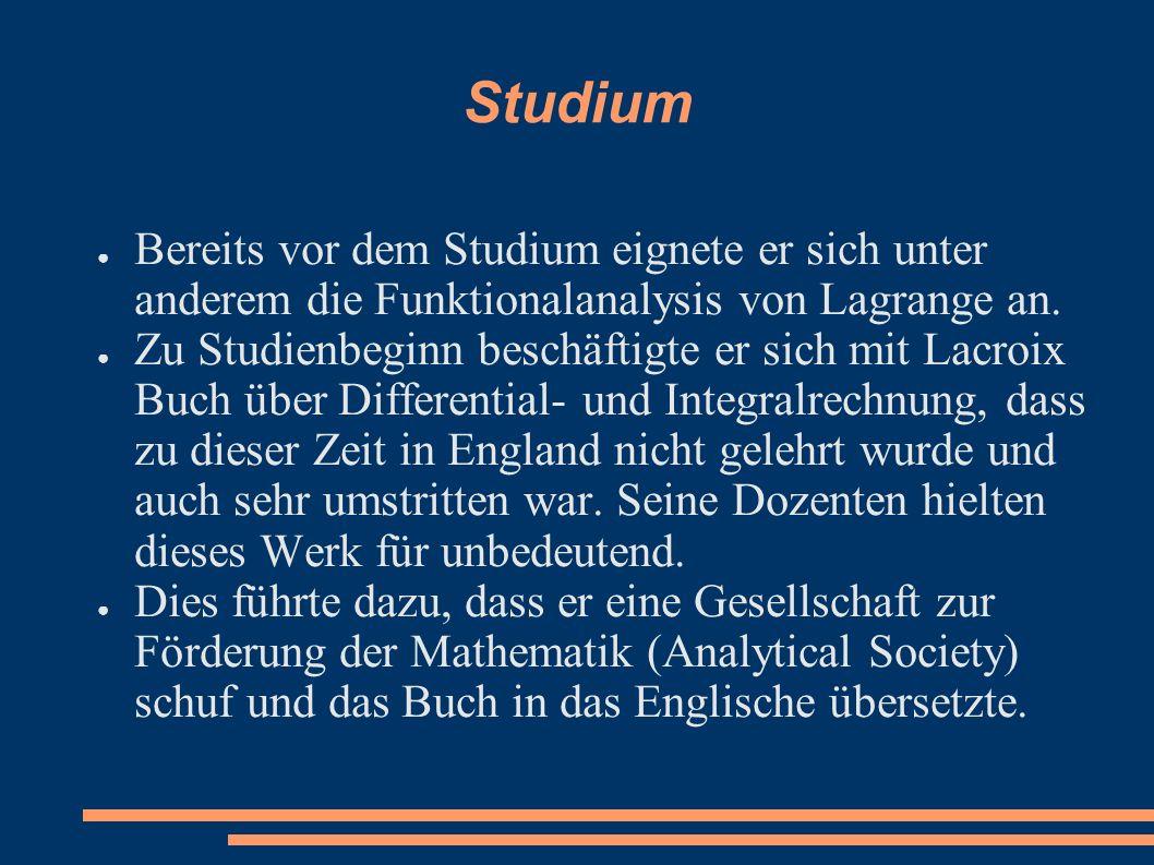 Studium Bereits vor dem Studium eignete er sich unter anderem die Funktionalanalysis von Lagrange an.