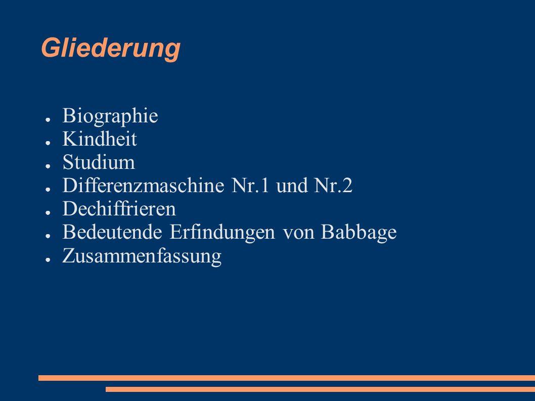 Gliederung Biographie Kindheit Studium Differenzmaschine Nr.1 und Nr.2