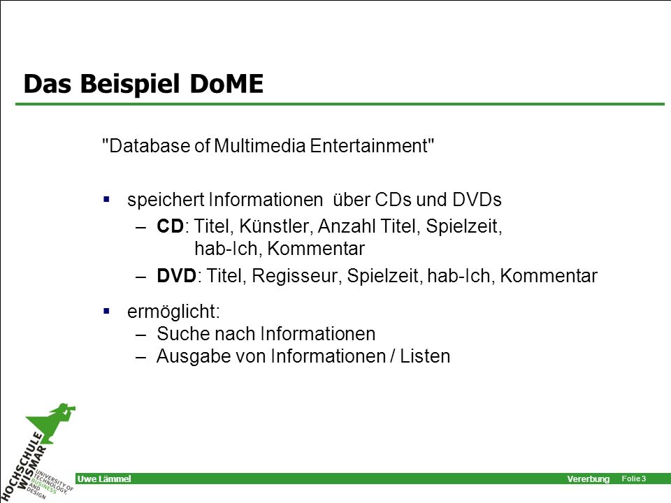 Das Beispiel DoME Database of Multimedia Entertainment