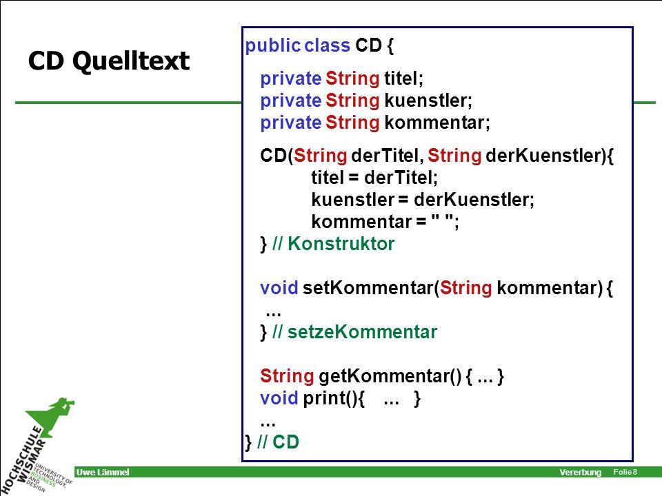 CD Quelltext public class CD { private String titel;