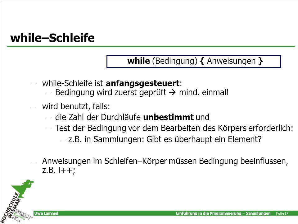 while (Bedingung) { Anweisungen }
