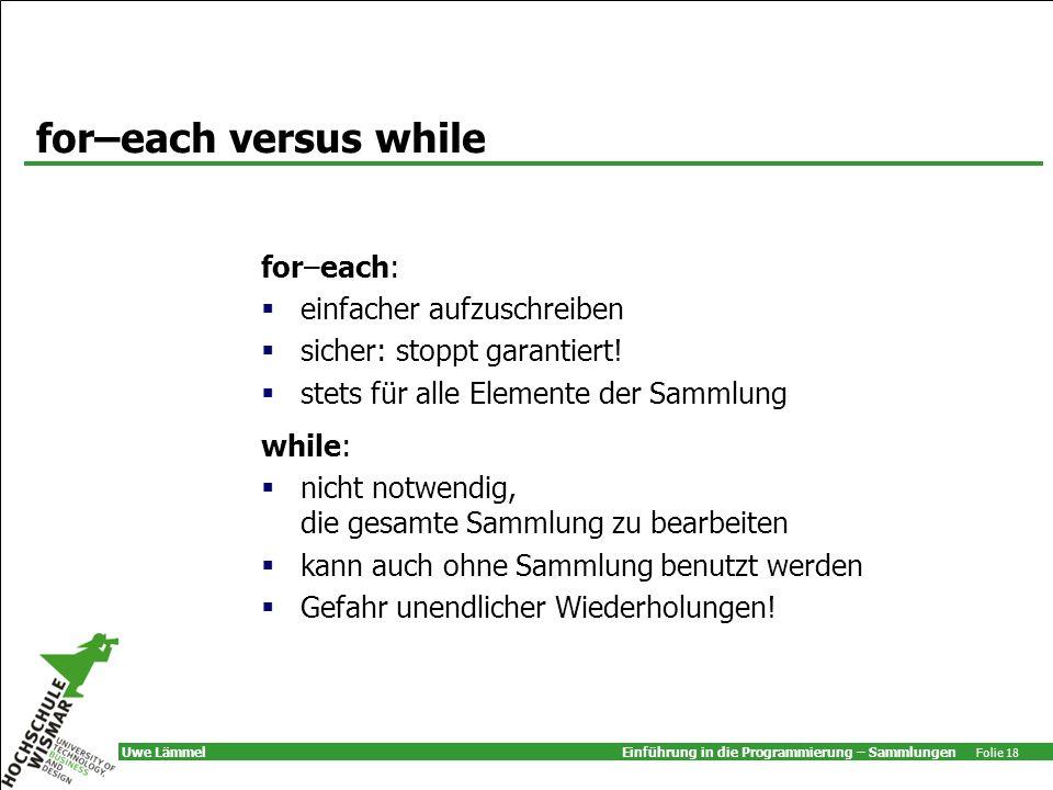 for–each versus while for–each: einfacher aufzuschreiben