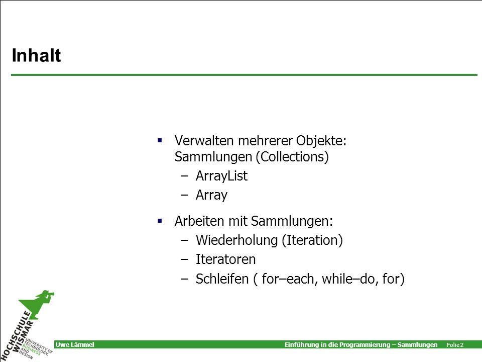Inhalt Verwalten mehrerer Objekte: Sammlungen (Collections) ArrayList