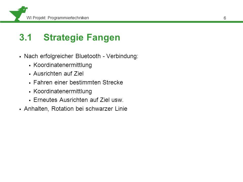 3.1 Strategie Fangen Nach erfolgreicher Bluetooth - Verbindung: