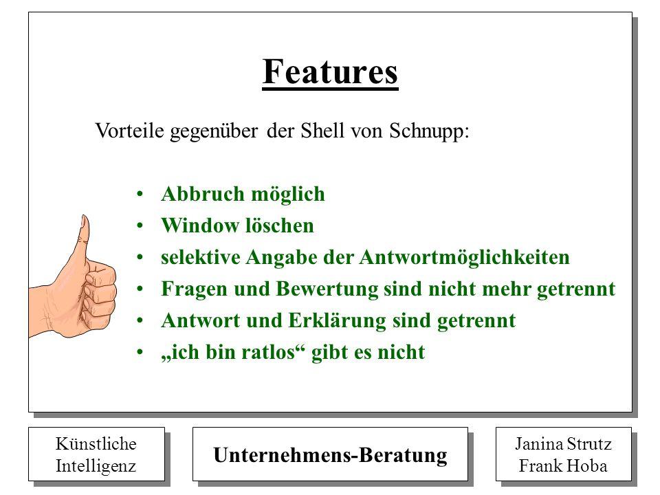 Features Vorteile gegenüber der Shell von Schnupp: Abbruch möglich