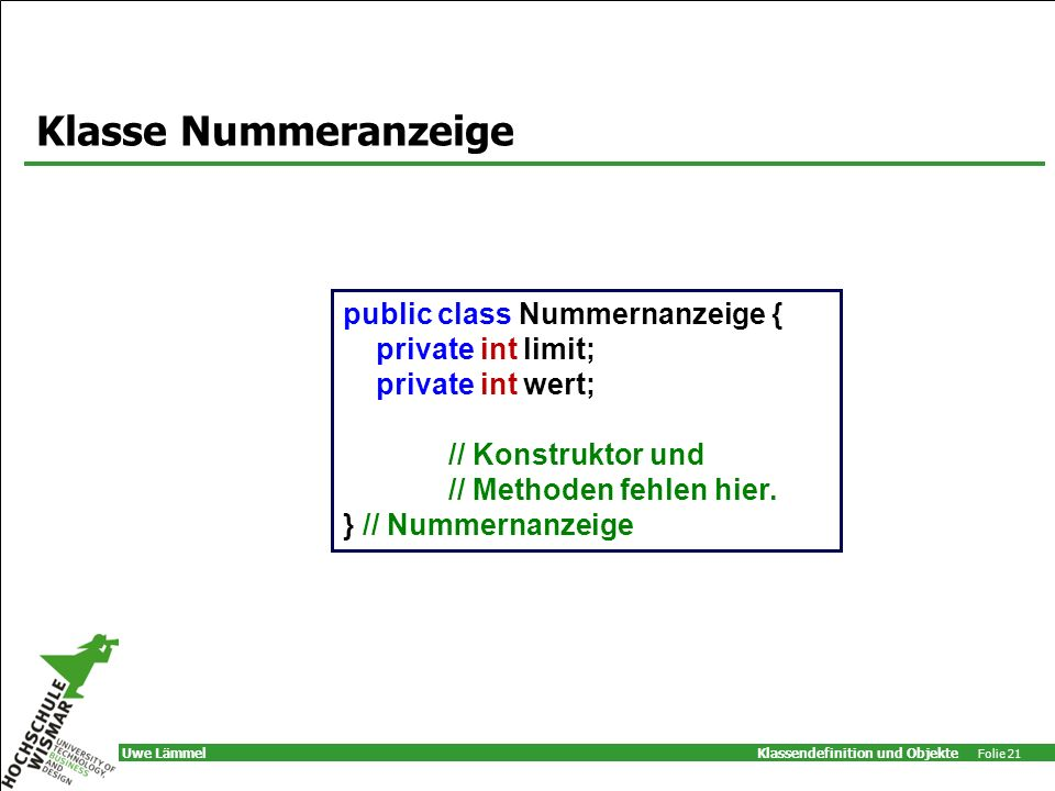 Klasse Nummeranzeige public class Nummernanzeige { private int limit;