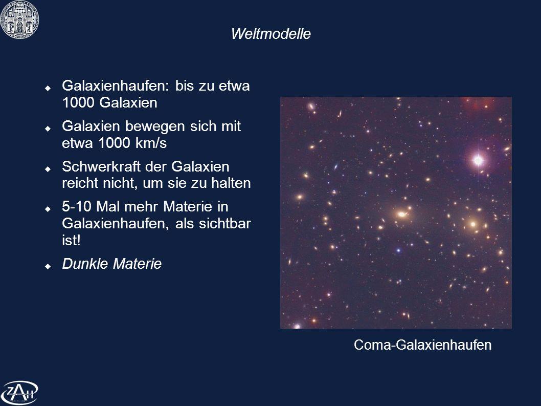 Galaxienhaufen: bis zu etwa 1000 Galaxien