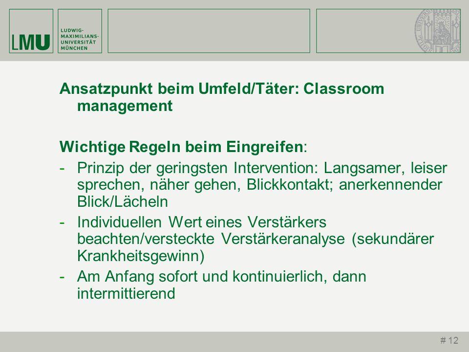 Ansatzpunkt beim Umfeld/Täter: Classroom management