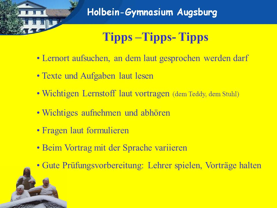 Tipps –Tipps- TippsLernort aufsuchen, an dem laut gesprochen werden darf. Texte und Aufgaben laut lesen.