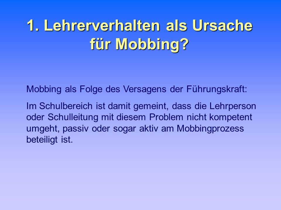 1. Lehrerverhalten als Ursache für Mobbing