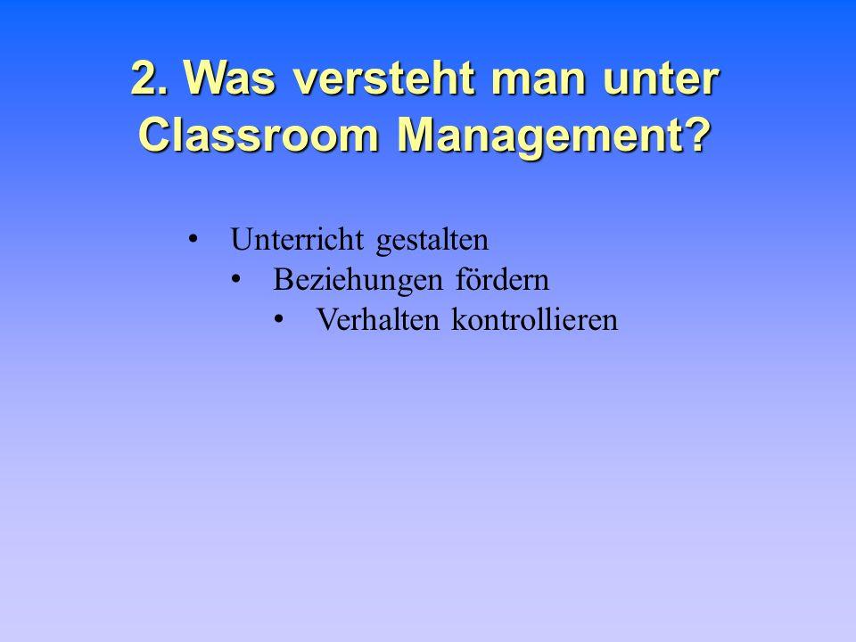 2. Was versteht man unter Classroom Management