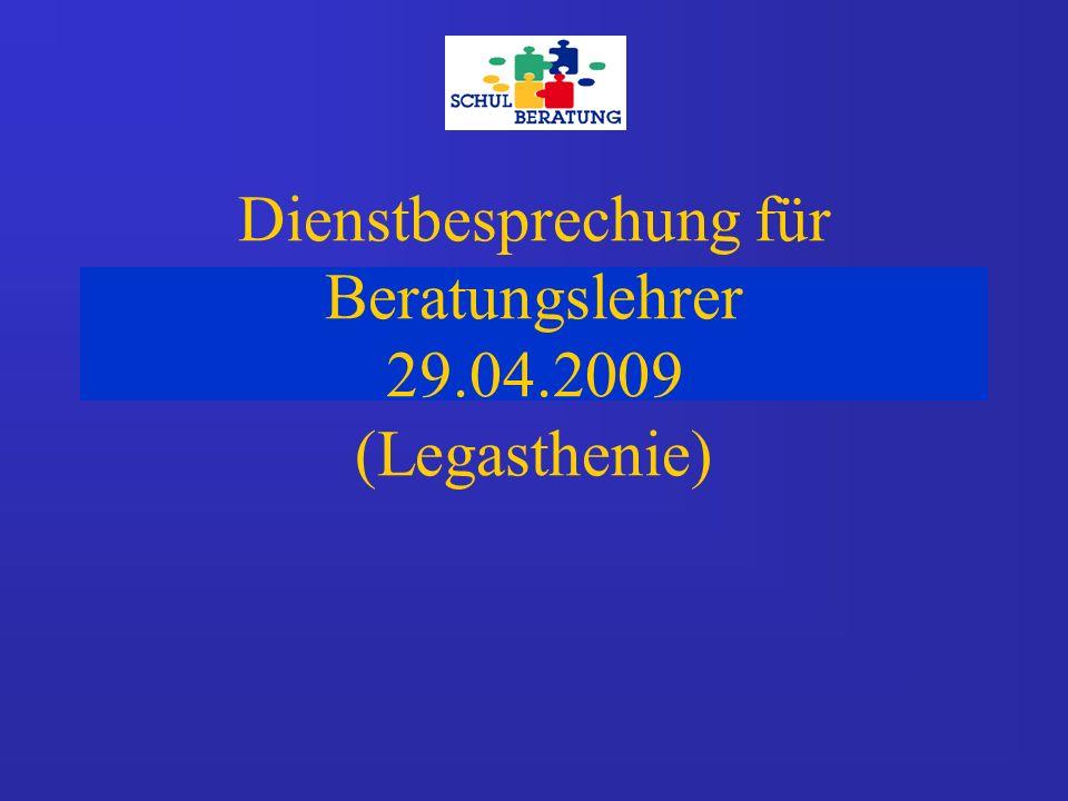 Dienstbesprechung für Beratungslehrer 29.04.2009 (Legasthenie)
