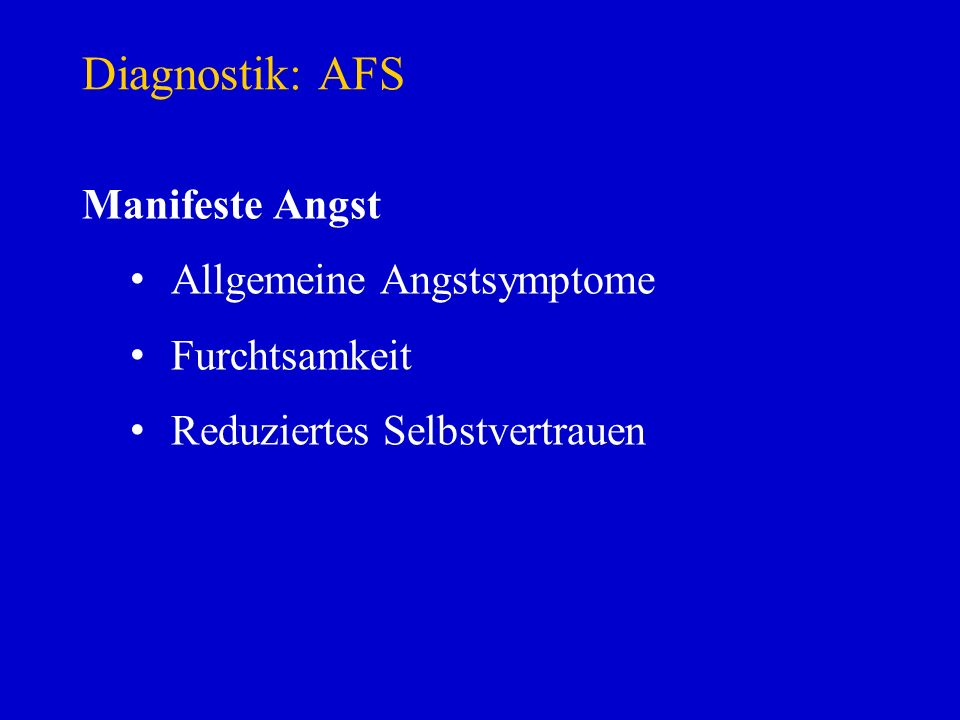 Diagnostik: AFS Manifeste Angst Allgemeine Angstsymptome Furchtsamkeit
