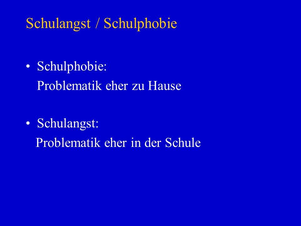 Schulangst / Schulphobie