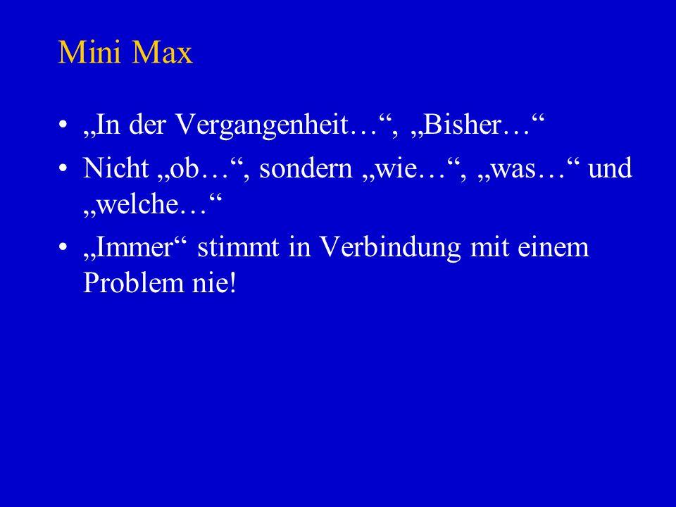 """Mini Max """"In der Vergangenheit… , """"Bisher…"""